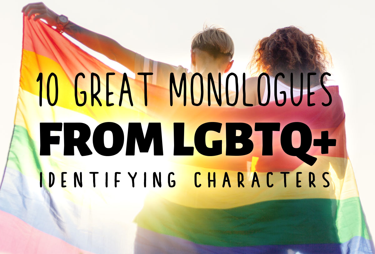 10 Great Monologues from LGBTQ-Identifying Characters