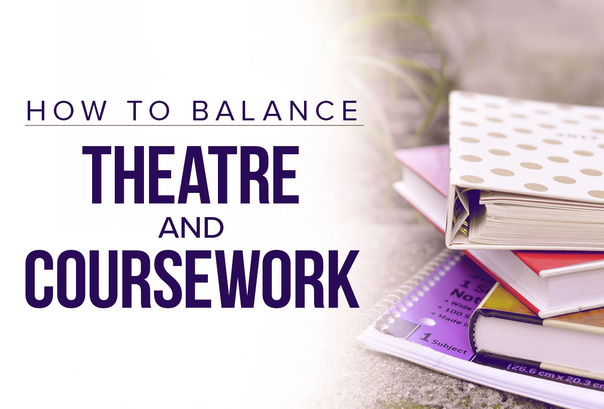 How to Balance Theatre and CourseworkMetadata