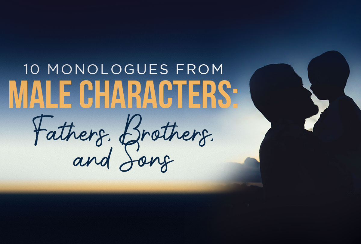 10 MonologueS from Male Characters- Fathers_ Brothers_ and Sons_Metadata