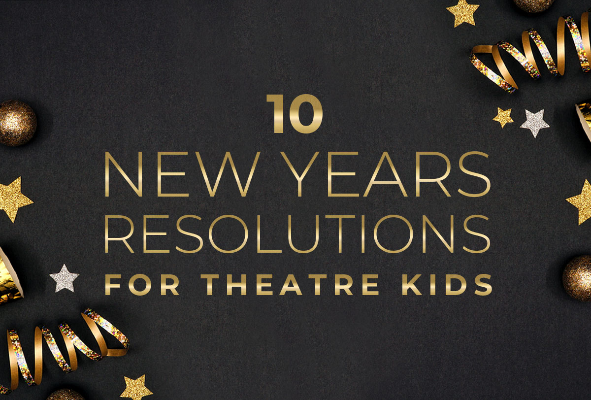 10-new-years-resolutions-for-theatre-kids_Metadata