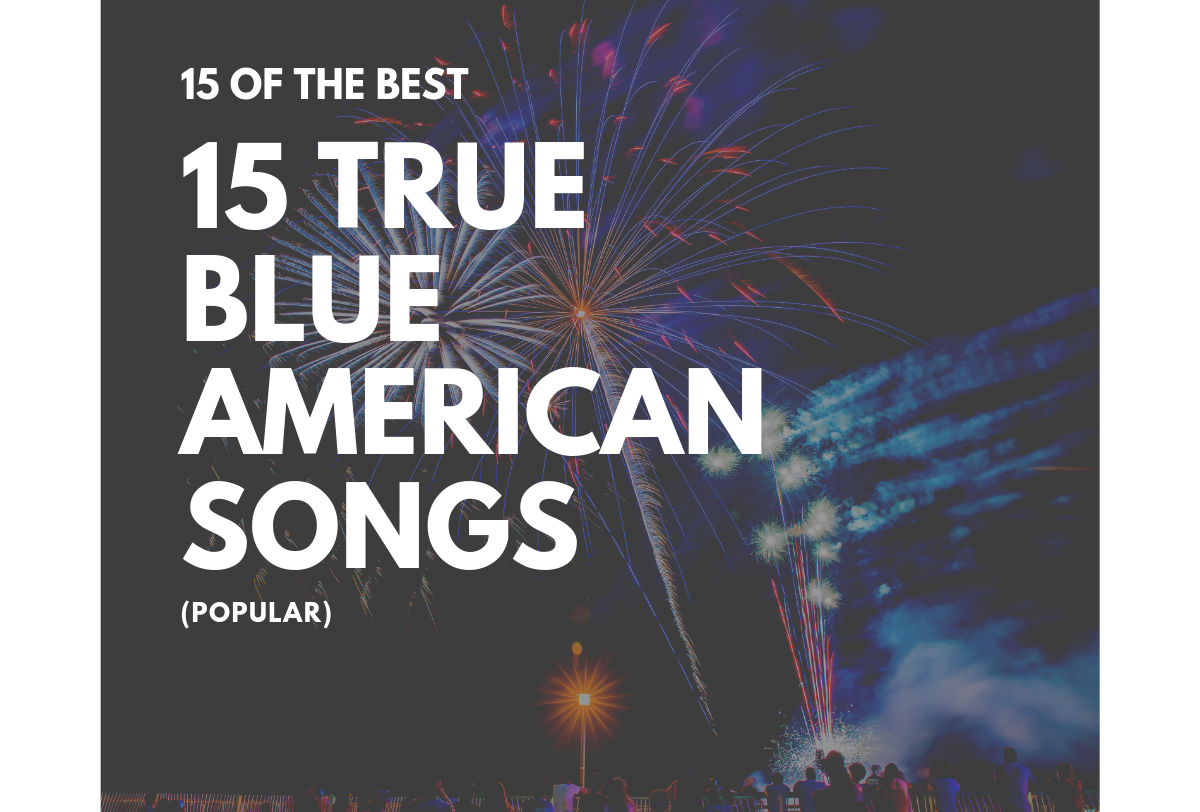 Copy of 15 True Blue American Songs (Popular) (2)