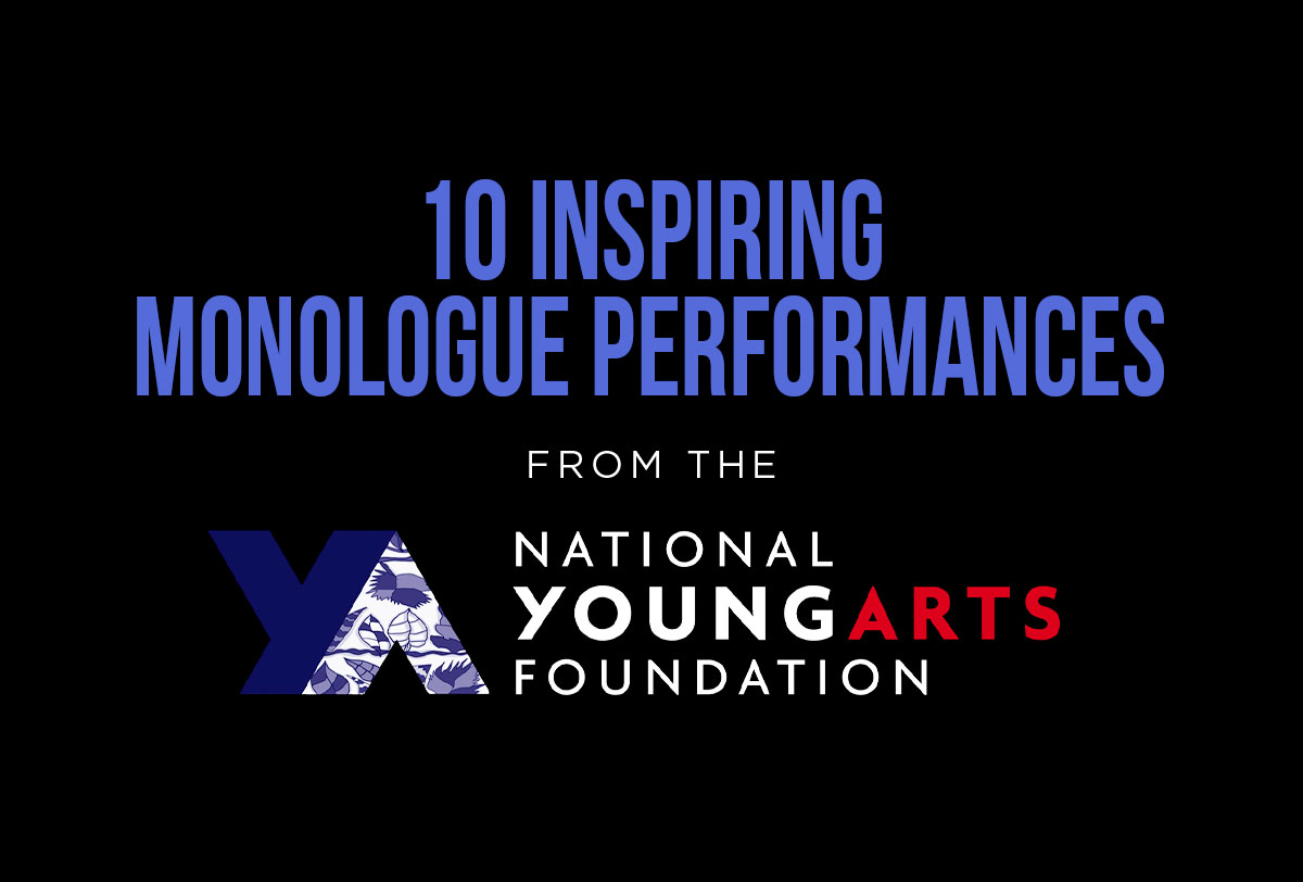 10 Inspiring Monologue Performances from the The National YoungArts Foundation Competition_2_2_Metadata