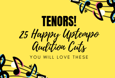 TENORS! You Will Love These 25 Happy Uptempo Audition Cuts