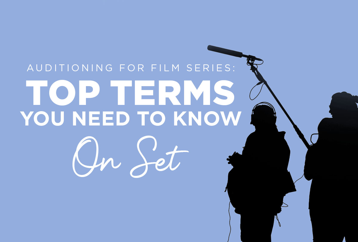 Auditioning for Film Series- Top Terms You Need to Know on Set_Metadata