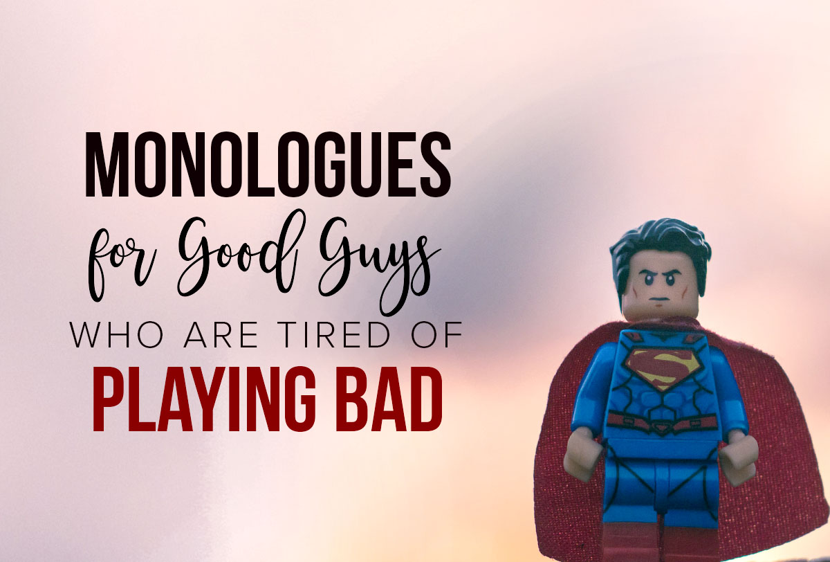 Monologues for Good Guys (Who are Tired of Playing Bad)_Metadata