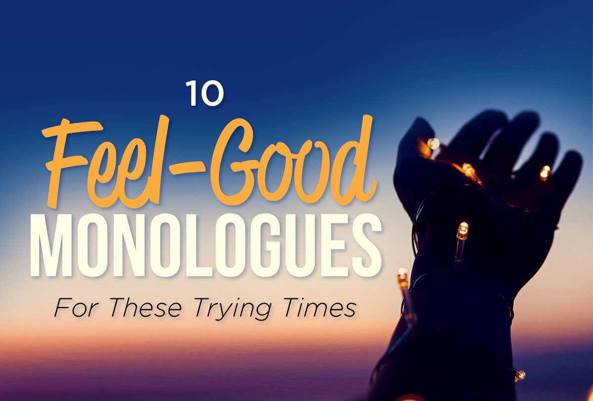10 Feel-Good Monologues For These Trying Times 2_Metadata