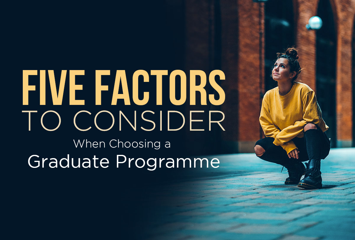 Five Factors to Consider When Choosing a Graduate Programme_Metadata