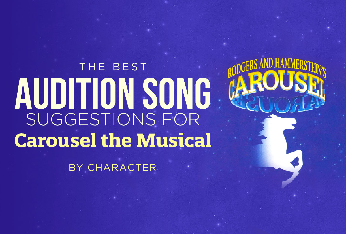 The Best Audition Song Suggestions for Carousel the Musical_Metadata