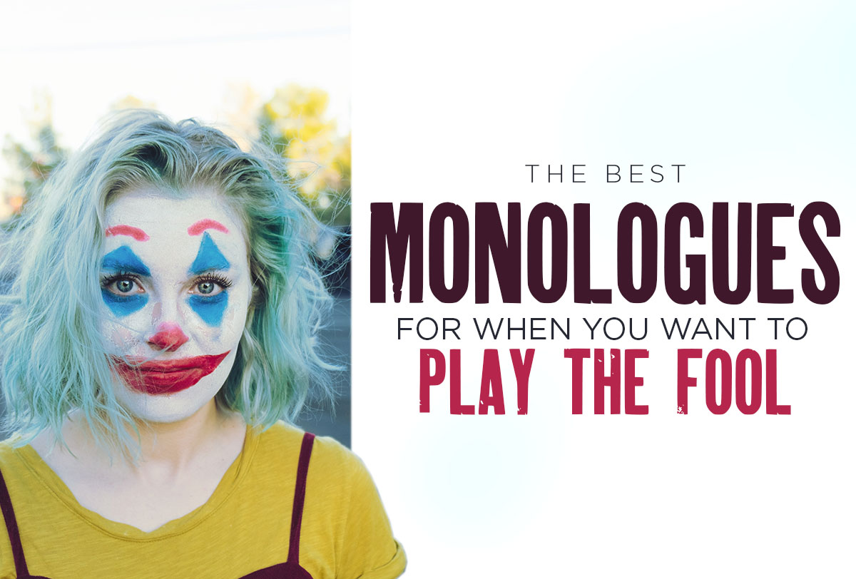 The Best Monologues For When You Want to Play the Fool_Metadata