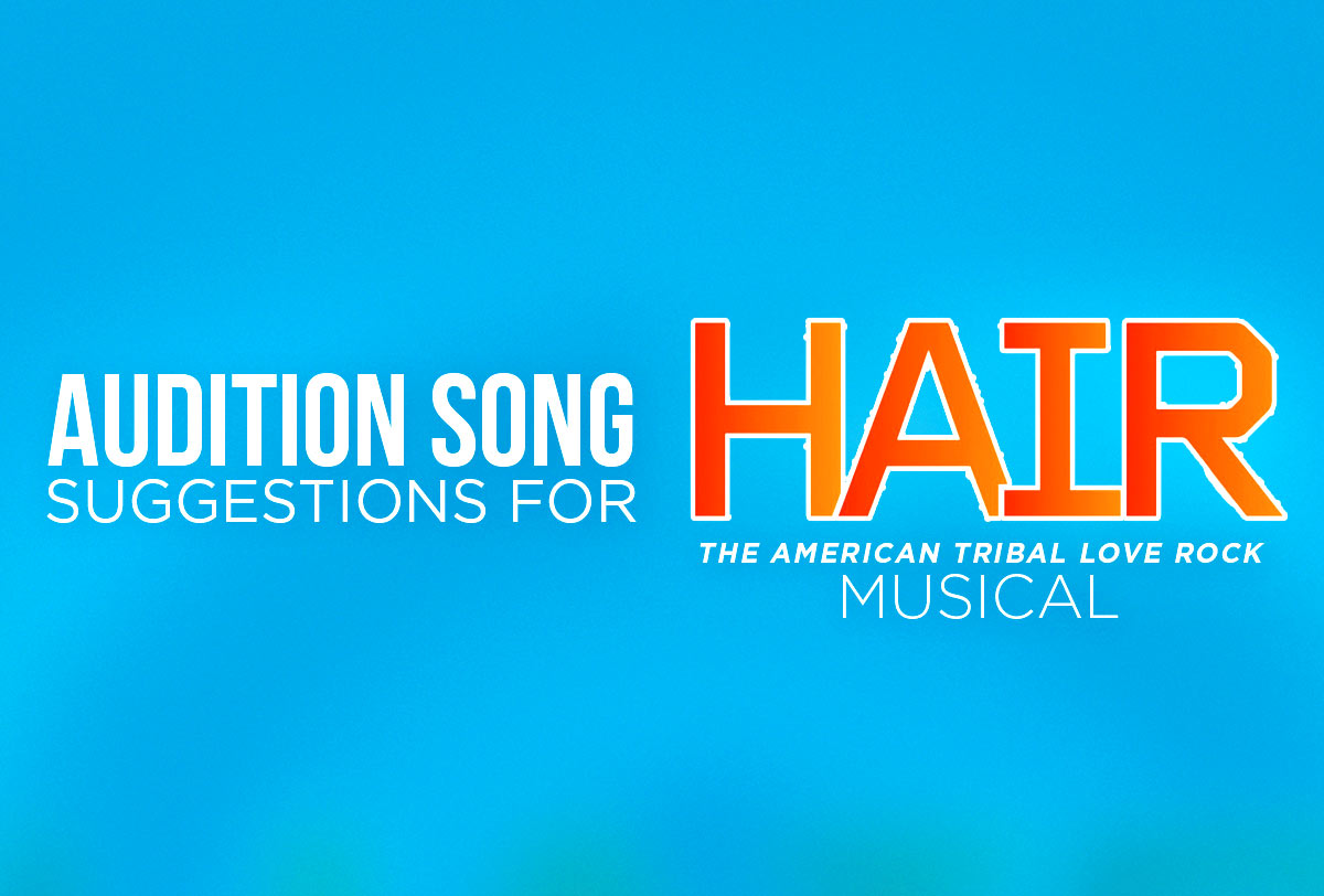 Audition-Song-Suggestions-for-HAIR--The-American-Tribal-Love-Rock-Musical-–-by-Character_Metadata