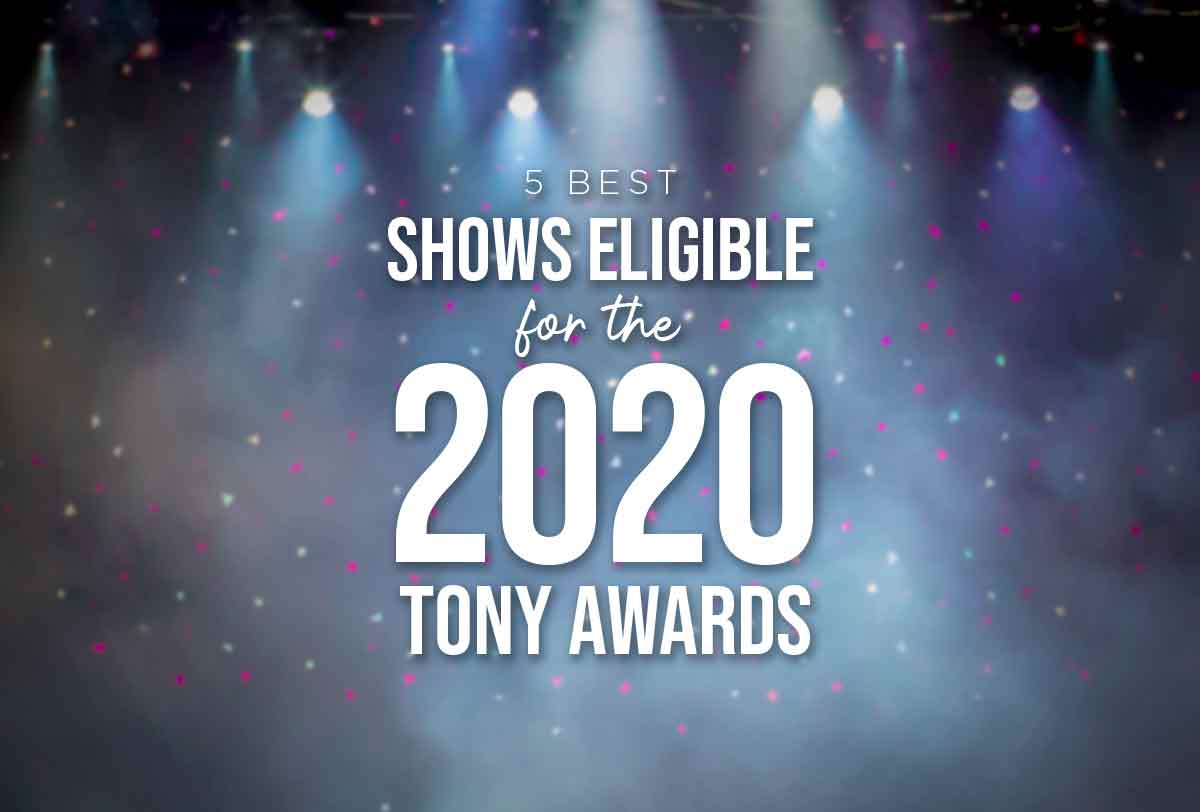 5-Best-Shows-Eligible-for-the-2020-Tony-Awards_Metadata