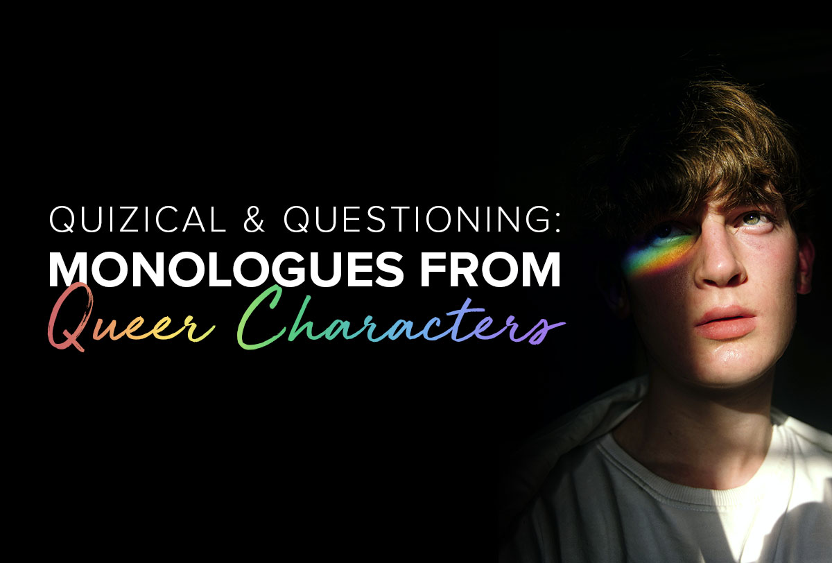 quizzical-questioning-monologues-from-queer-characters_Metadata